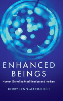 Enhanced Beings : Human Germline Modification and the Law, Hardback Book