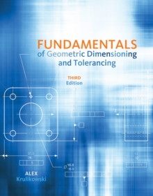 Fundamentals of Geometric Dimensioning and Tolerancing, Paperback Book