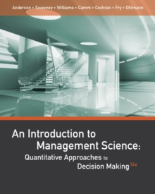 An Introduction to Management Science : Quantitative Approaches to Decision Making, Hardback Book