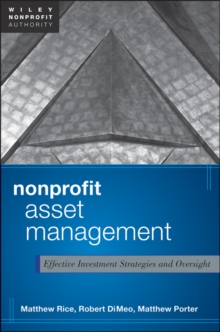 Nonprofit Asset Management : Effective Investment Strategies and Oversight