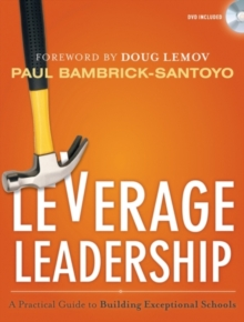 Leverage Leadership : A Practical Guide to Building Exceptional Schools, Paperback Book