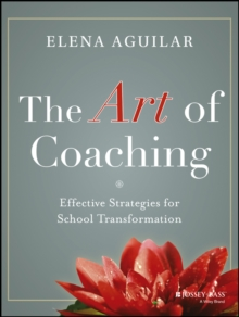 The Art of Coaching : Effective Strategies for School Transformation