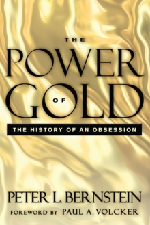 The Power of Gold : The History of an Obsession, Paperback / softback Book