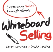 Whiteboard Selling : Empowering Sales Through Visuals