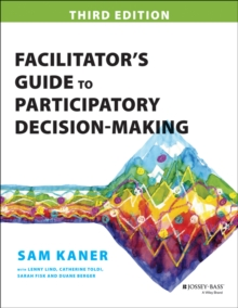 Facilitator's Guide to Participatory Decision-Making, Paperback Book