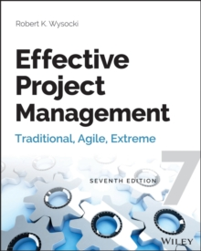 Effective Project Management : Traditional, Agile, Extreme, Seventh Edition, Paperback Book