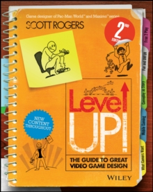 Level Up! The Guide to Great Video Game Design, Paperback Book