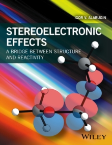 Stereoelectronic Effects : A Bridge Between Structure and Reactivity, Paperback / softback Book