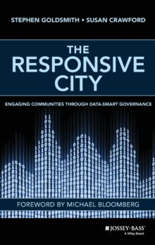 The Responsive City : Engaging Communities Through Data-smart Governance, Hardback Book