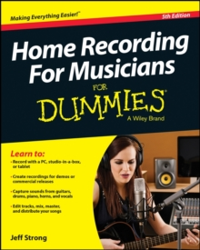 Home Recording for Musicians for Dummies, 5th Edition, Paperback Book