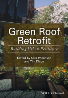 Green Roof Retrofit : Building Urban Resilience, Paperback / softback Book