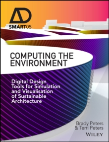 Computing the Environment : Digital Design Tools for Simulation and Visualisation of Sustainable Architecture, Hardback Book