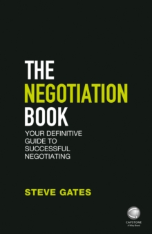 The Negotiation Book : Your Definitive Guide to Successful Negotiating, Paperback Book