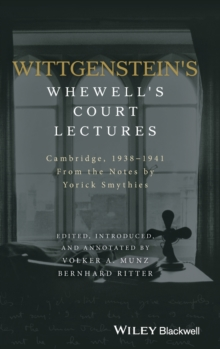 Wittgenstein's Whewell's Court Lectures : Cambridge, 1938 - 1941, From the Notes by Yorick Smythies, Hardback Book