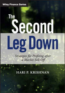 The Second Leg Down : Strategies for Profiting after a Market Sell-Off, Hardback Book