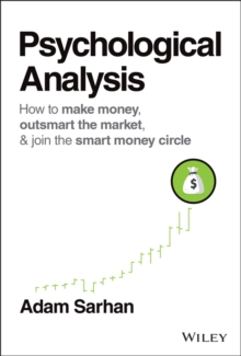 Psychological Analysis : How to Outsmart the Market One Trade at a Time, Hardback Book