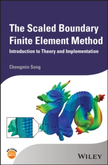 The Scaled Boundary Finite Element Method : Introduction to Theory and Implementation, Hardback Book