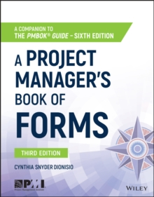 A Project Manager's Book of Forms : A Companion to the PMBOK Guide, Paperback / softback Book