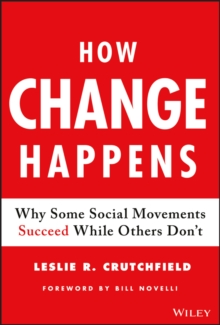 How Change Happens : Why Some Social Movements Succeed While Others Don't, Hardback Book