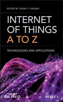 Internet of Things A to Z : Technologies and Applications, Hardback Book