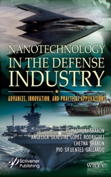 Nanotechnology in the Defense Industry : Advances, Innovation, and Practical Applications