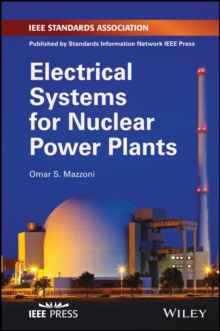 Electrical Systems for Nuclear Power Plants, Hardback Book