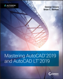 Mastering AutoCAD 2019 and AutoCAD LT 2019, Paperback / softback Book