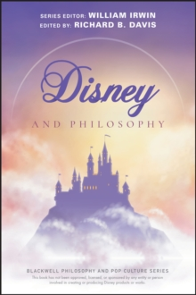 Disney and Philosophy : Truth, Trust, and a Little Bit of Pixie Dust, Paperback / softback Book
