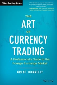 The Art of Currency Trading : A Professional's Guide to the Foreign Exchange Market, Hardback Book