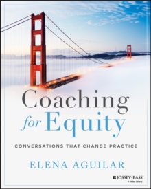 Coaching for Equity : Conversations That Change Practice, Paperback / softback Book