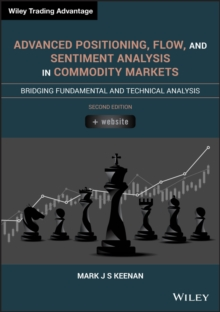 Advanced Positioning, Flow, and Sentiment Analysis in Commodity Markets : Bridging Fundamental and Technical Analysis, EPUB eBook
