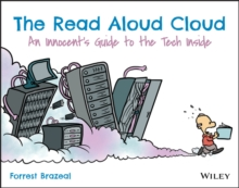 The Read Aloud Cloud : An Innocent's Guide to the Tech Inside, Paperback / softback Book