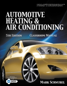 Today's Technician : Automotive Heating & Air Conditioning Classroom Manual and Shop Manual, Paperback Book