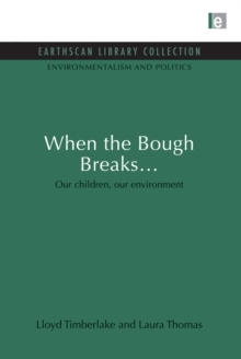 When the Bough Breaks... : Our children, our environment