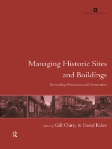 Managing Historic Sites and Buildings : Reconciling Presentation and Preservation, EPUB eBook