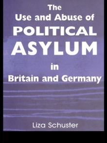 The Use and Abuse of Political Asylum in Britain and Germany, PDF eBook