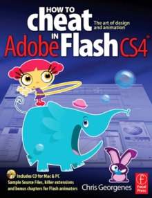 How to Cheat in Adobe Flash CS4 : The art of design and animation, PDF eBook