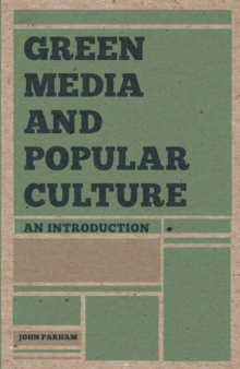 Green Media and Popular Culture : An Introduction, Paperback / softback Book