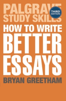 How to Write Better Essays, Paperback Book