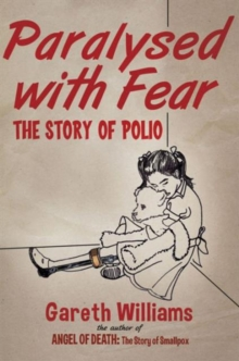 Paralysed with Fear : The Story of Polio, Hardback Book