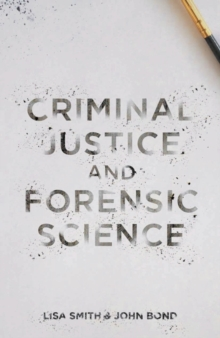 Criminal Justice and Forensic Science : A Multidisciplinary Introduction