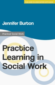 Practice Learning in Social Work, Paperback / softback Book