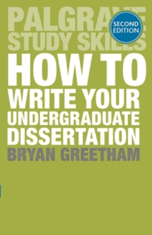 How to Write Your Undergraduate Dissertation, Paperback Book