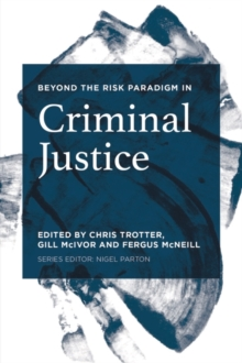 Beyond the Risk Paradigm in Criminal Justice, Paperback / softback Book