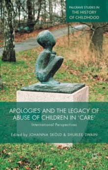 Apologies and the Legacy of Abuse of Children in 'Care' : International Perspectives, Hardback Book