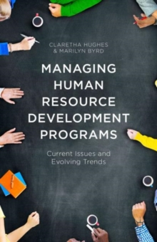 Managing Human Resource Development Programs : Current Issues and Evolving Trends, Hardback Book