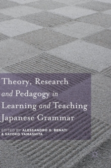 Theory, Research and Pedagogy in Learning and Teaching Japanese Grammar, Hardback Book