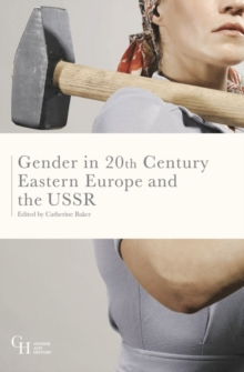 Gender in Twentieth-Century Eastern Europe and the USSR, Paperback / softback Book