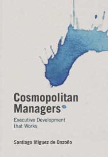 Cosmopolitan Managers : Executive Development That Works, Hardback Book