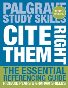 Cite Them Right : The Essential Referencing Guide, Paperback Book